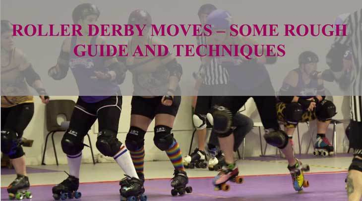 Roller Derby Moves – Some Rough Guide And Techniques